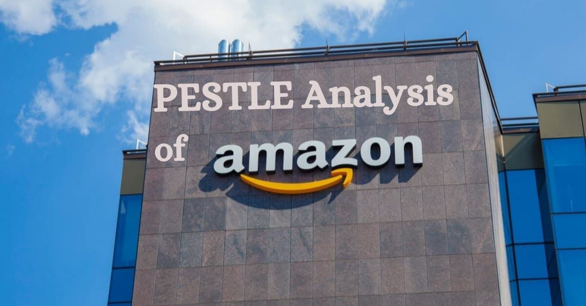 pestle analysis of world's top tech and ecommerce and retail company, Amazon