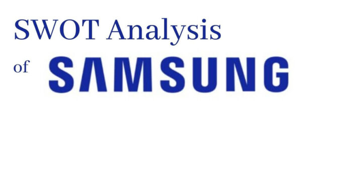 detailed swot analysis of world's top multinational smartphone company, Samsung.