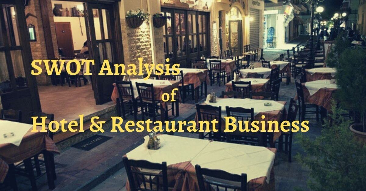 detailed swot analysis of world's famous business like hotels and restaurants