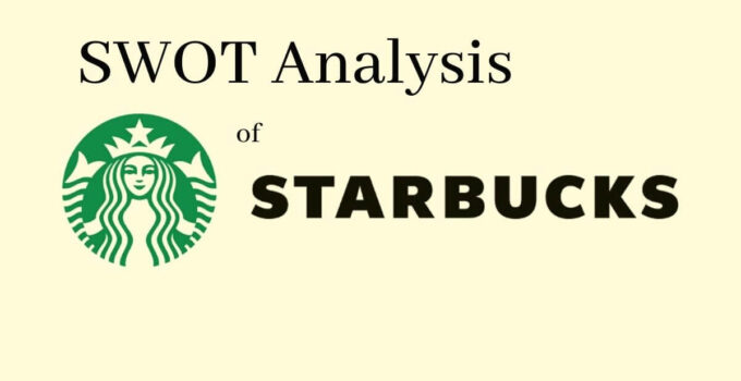 swot analysis of world's leading coffeehouse and food chain company, Starbucks.