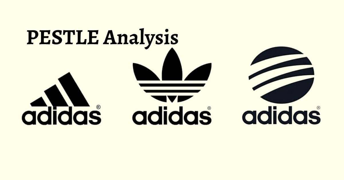 Pestle analysis of Adidas analyzes the political, economical, social, technological, legal, environmental
