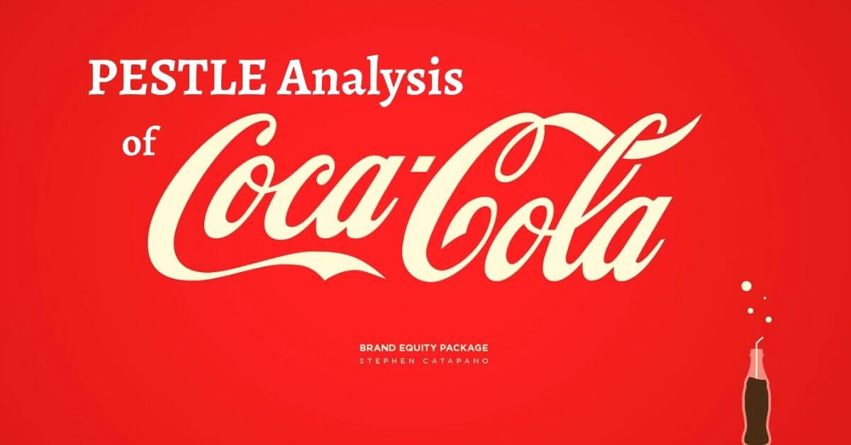 pestle analysis of coca cola discuss the carbonated soft drink company