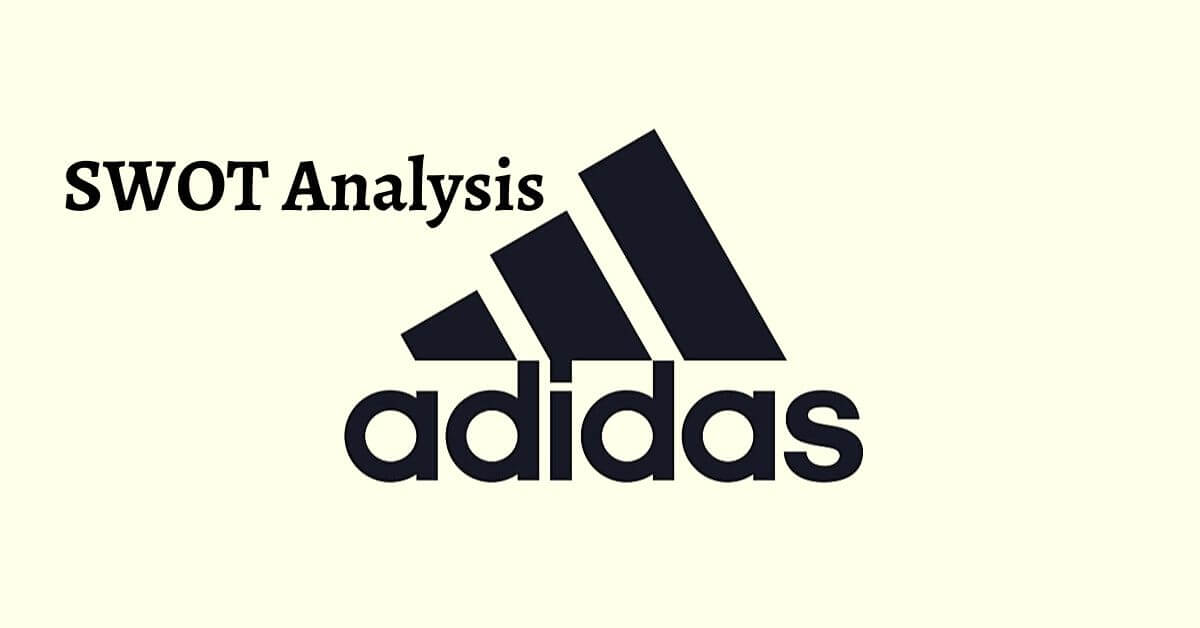 Swot analysis of Adidas discusses the strengths, weaknesses, opportunities, and threats.