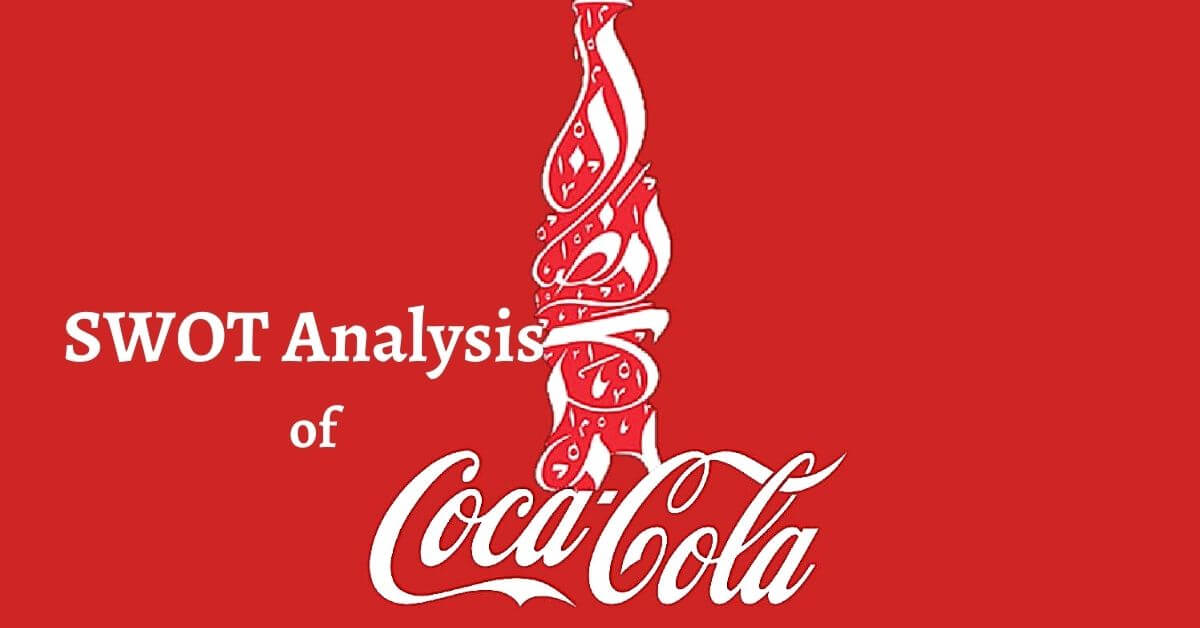 swot analysis of coca cola of carbonated soft drink producing company