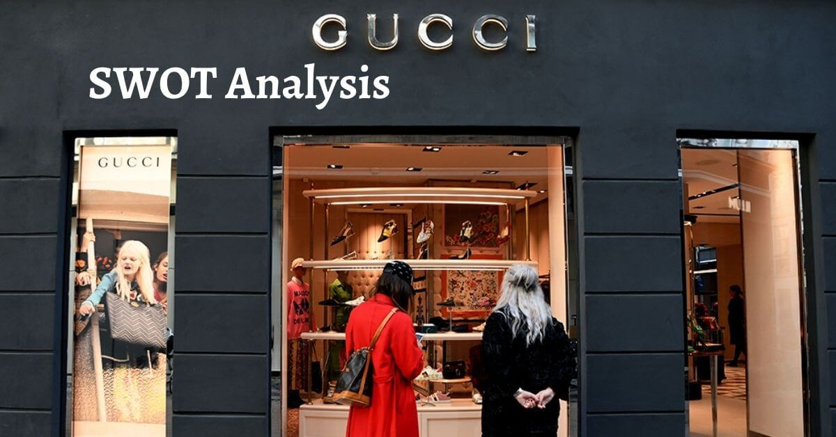 swot analysis of Gucci analyzes the business of luxury fashion brand.