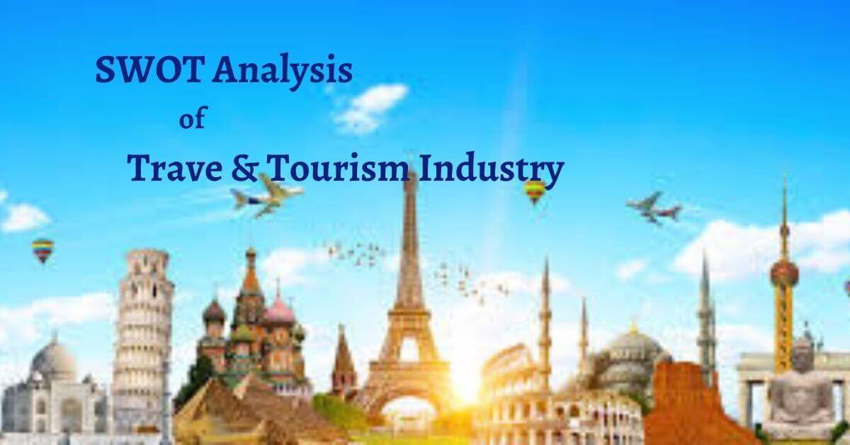 Swot analysis of travel and tourism industry analyzes the strengths, weaknesses, opportunities, threats of the business.
