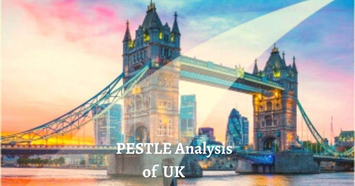 PESTLE Analysis of UK