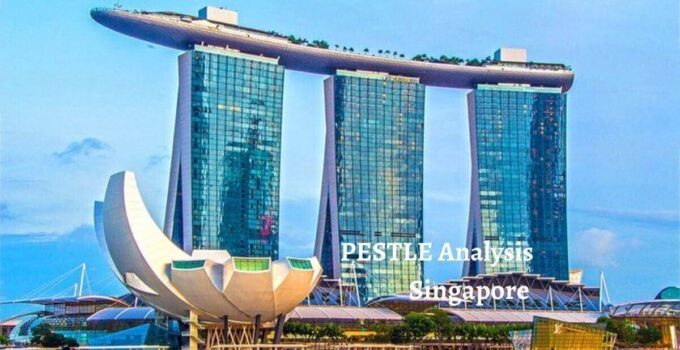 Pestle analysis of Singapore analyzes the political, economical, social, technological, legal, environmental issues of the world's leading advanced country.