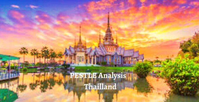 Pestle analysis of Thailand analyzes the political, economical, social, technological, legal, environmental factors of world's leading developing country.