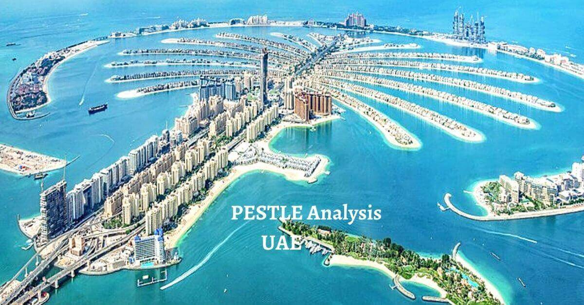 Pestle analysis of UAE analyzes political, economical, social, technological, legal, environmental issues of world's developed country.