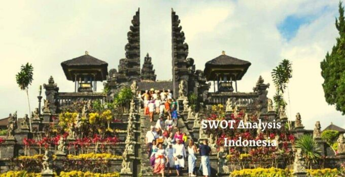 Swot analysis of Indonesia analyzes the strengths, weaknesses, opportunities, threats of the world's leading developing country.
