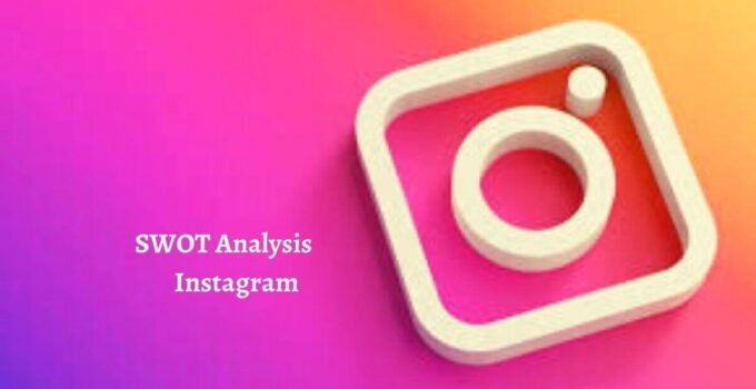 Swot analysis of Instagram analyzes the strengths, weaknesses, opportunities, threats of the world's leading social media platform.