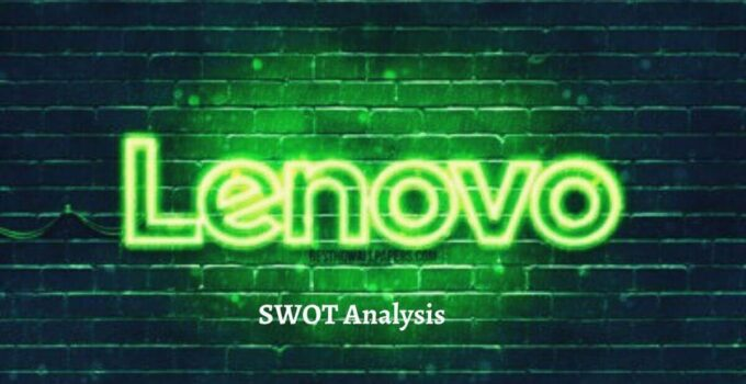 Swot analysis of Lenovo analyzes the strengths, weaknesses, opportunities, threats of the world's largest computer manufacturing brand.