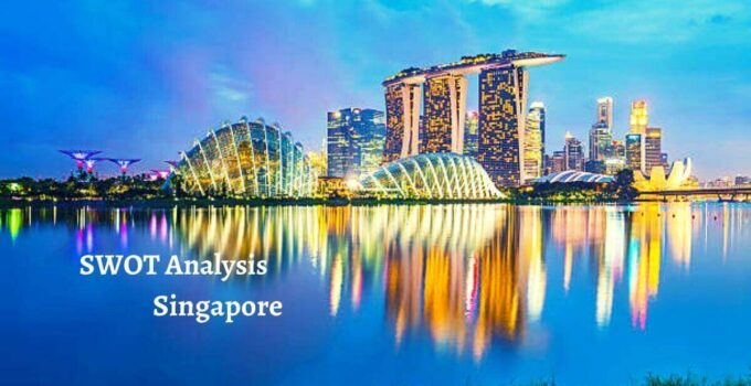 Swot analysis of Singapore analyzes the strengths, weaknesses, opportunities, threats of the world's leading country.