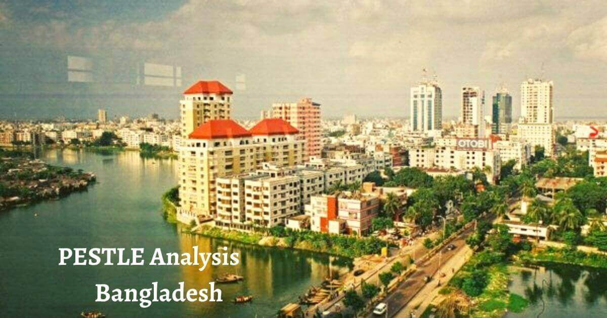 Pestle analysis of Bangladesh analyzes political, economical, social, technological, legal, environmental issues of the world's leading developing country.