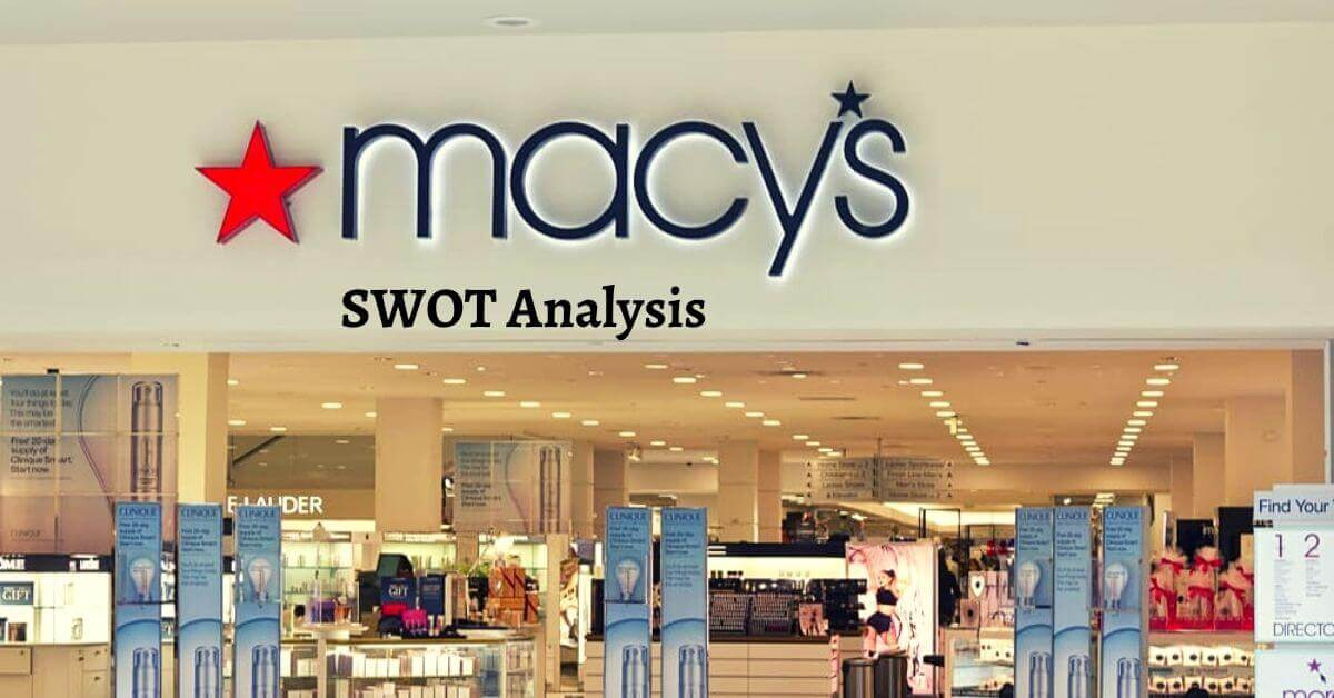Swot analysis of Macy's analyzes strengths, weaknesses, opportunities, threats of the world's leading retail chain store.