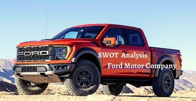 Swot analysis of Ford analyzes strengths, weaknesses, opportunities, threats of the world's largest automobile manufacturing company.