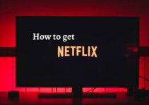 How to Get Netflix