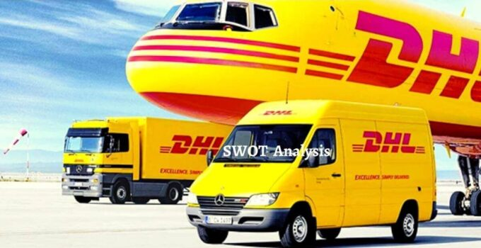 Swot analysis of DHL analyzes strengths, weaknesses, opportunities, threats of world's leading courier service providing company.