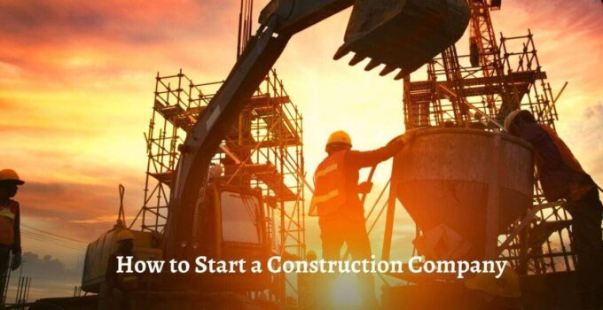 How to start a construction company discusses the complete process of launching company from business plan, funding, license/permits, and marketing.