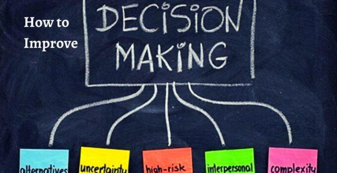 How to Improve your Decision Making Skill