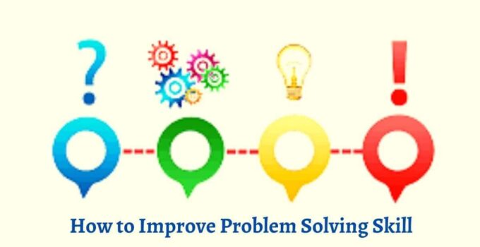 How to Improve your Problem Solving Skill