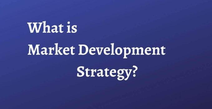 What is Market Development Strategy?
